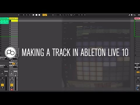 Making a Track in Ableton Live 10: First Look + New Features