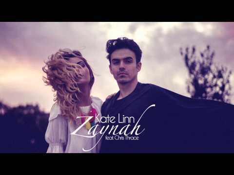 KATE LINN - Zaynah (feat. Chris Thrace)