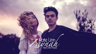 Download KATE LINN - Zaynah (feat. Chris Thrace) Mp3 and Videos