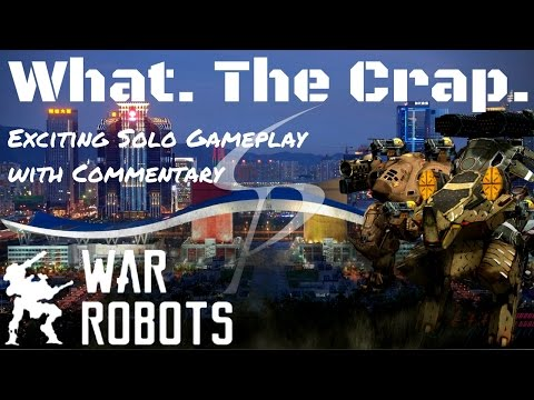 War Robots-What. The Crap.-1 Mill Loss but Exciting All the Same!-With Commentary