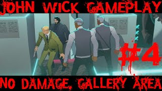 John Wick Hex Replay - 4 , No damage , Gallery Area complete , Boss forfeit fighting with Wick