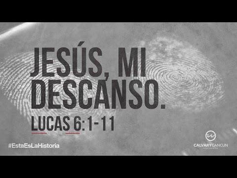 lucas-6:1-11-—-«jesús-mi-descanso»