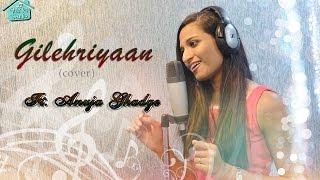 Gilehriyaan Cover by Anuja | Dangal | Aamir Khan | Pritam |