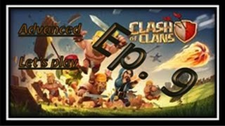 Clash of Clans - Advanced Lets Play - Episode 9 - high loot farming and talking about the new update