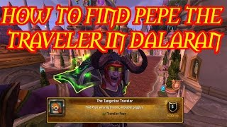 [The Tangerine Traveler Achievement] - How to find Pepe in Dalaran (Legion Patch 7.1)