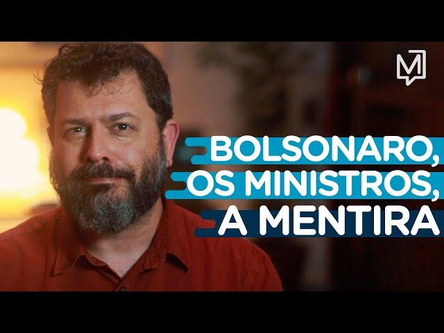 Bolsonaro, os ministros, a mentira I Ponto de Partida