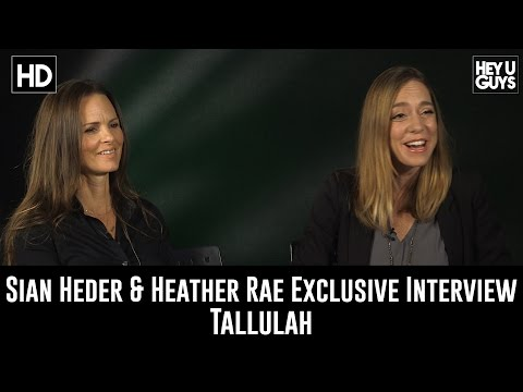 Sian Heder & Heather Rae Exclusive Interview - Tallulah