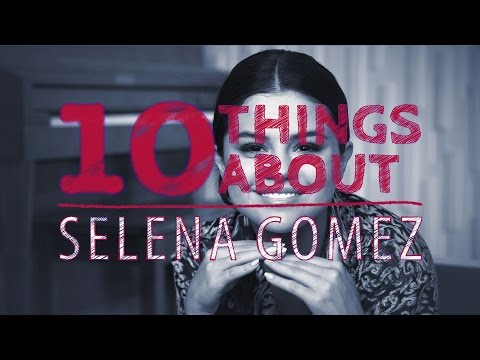 10 Things About... Selena Gomez