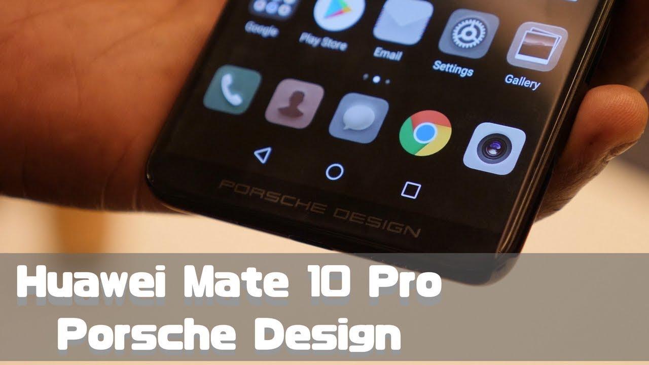 Huawei Mate 10 Pro Porsche Design Hands-on!
