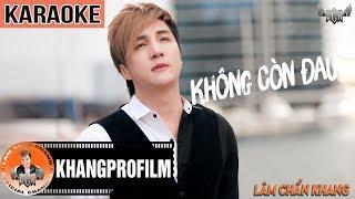 KARAOKE KHÔNG CÒN ĐAU | BEAT GỐC | LÂM CHẤN KHANG