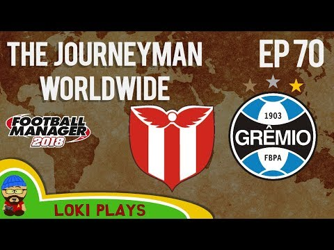 FM18 - Journeyman Worldwide - EP70 - River Plate Uruguay - vs Gremio - Football Manager 2018