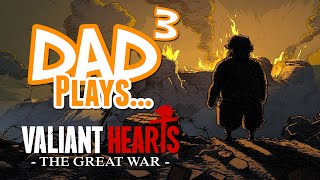 Dad³ Plays... Valiant Hearts: The Great War