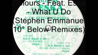 Colours - Feat. Eska - What U Do - Stephen Emmanuel & 10° Below remix