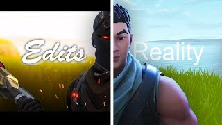 Fortnite Edits VS Reality
