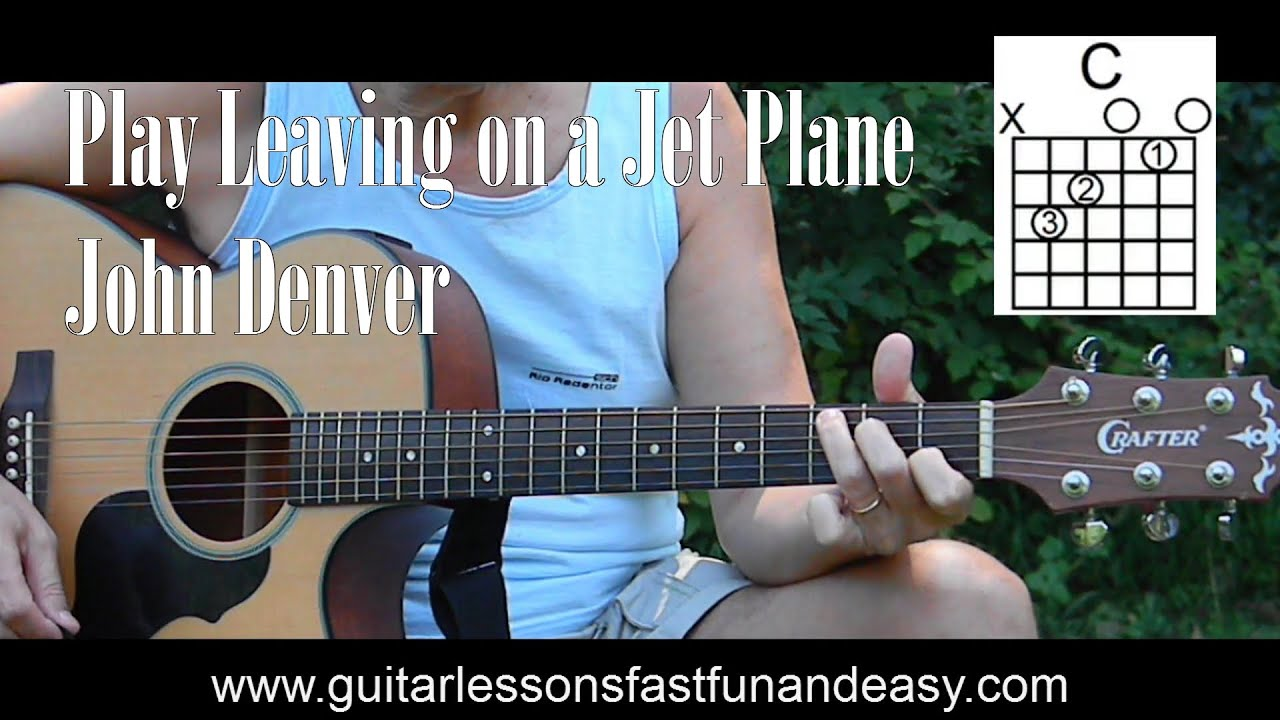 How To Play Leaving On A Jet Plane J Denver Easy For Beginners