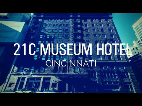 Best Tour of the 21c Museum Hotel Cincinnati