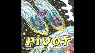 Pivot - Enter The Exosphere (Full Album)