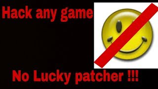 How to Hack any game without lucky patcher!!! 2017