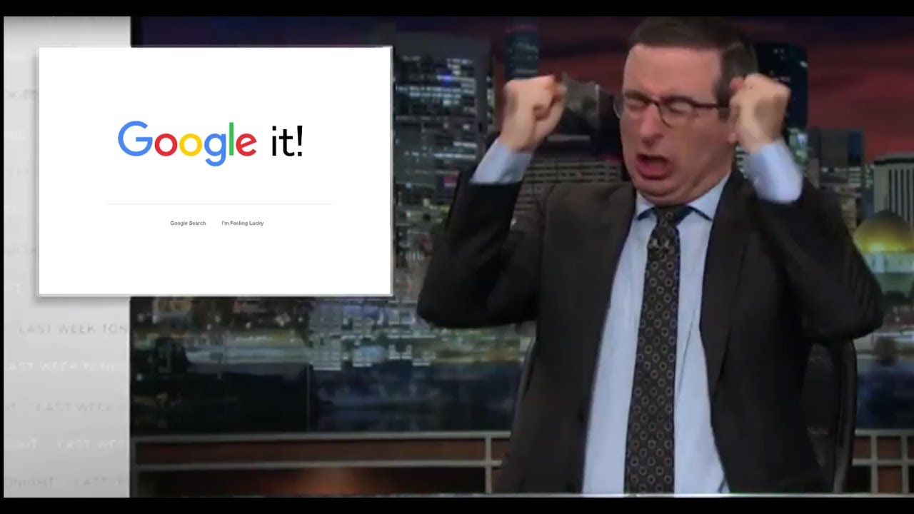 Image result for john oliver google it