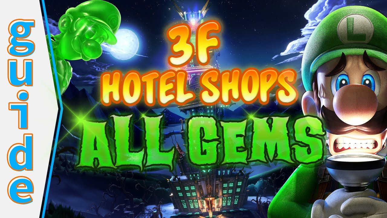 Luigi S Mansion 3 Gem Guide 3f Hotel Shops 100 Walkthrough