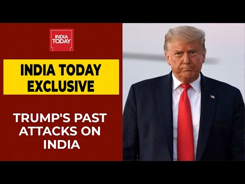 US Presidential Elections 2020: Preisdent Donald Trump's Past Attacks On India | India Today