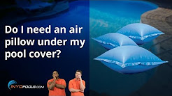Poolside Chat Episode 54: Do I need an air pillow under my pool cover?