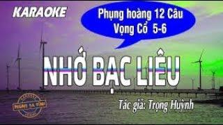 Nhớ Bạc Liêu | Phụng Hoàng 12 câu + vọng cổ 56 | Karaoke