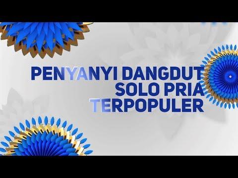 Indonesian Dangdut Awards Nominasi Penyanyi Dangdut Solo Pria Terpopuler - 12 Oktober 2018