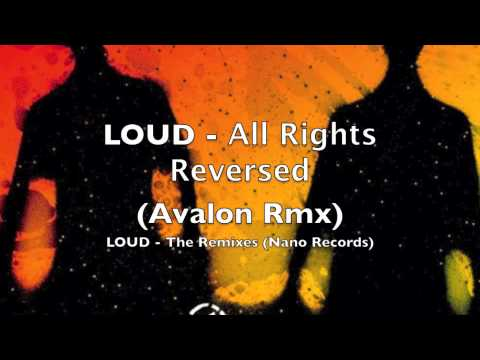 LOUD - All Rights Reversed (Avalon Remix)