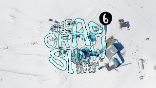 The Crap Show 2019 #6 LAAX