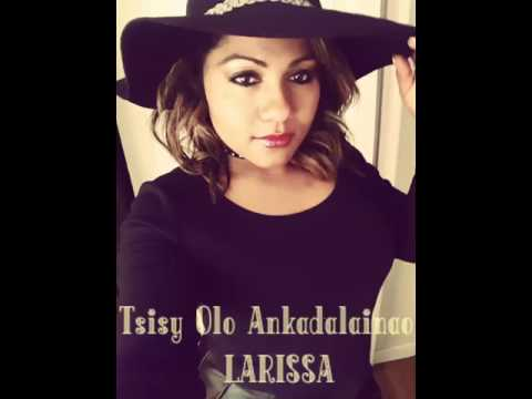 Larissa gasy - Tsisy olo ankadalainao