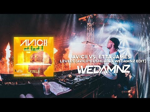 Avicii vs. Etta James - Levels (Avicii's Ushuaia x WeDamnz Edit)