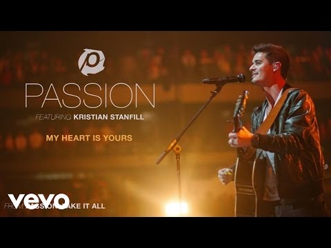 Passion - My Heart Is Yours (Live/Audio) ft. Kristian Stanfill