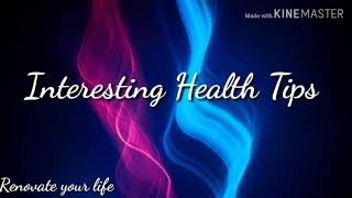 #0027 INTERESTING HEALTH TIPS - Renovate your life
