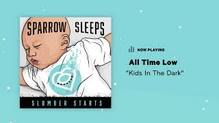 """Sparrow Sleeps: All Time Low - """"Kids In The Dark"""" Lullaby"""
