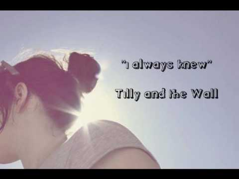 I Always Knew - Tilly and The Wall (with lyrics)
