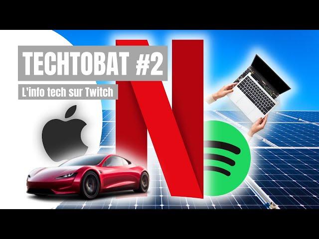 TECHTOBAT #2 - L'info tech sur Twitch