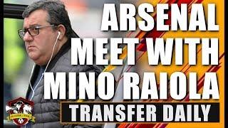 Arsenal hold talks with 'SUPER AGENT' Mino Raiola | Transfer Daily