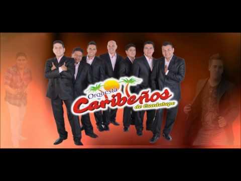 LOS CARIBEÑOS DE GUADALUPE - MIX CARIBEÑOS DE GUADALUPE 2013