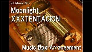 Moonlight/XXXTENTACION [Music Box]