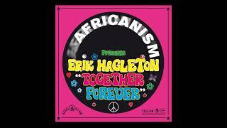 Africanism - Erik Hagleton - Together Forever (Erik Hagleton & Chris Garcia Remix)