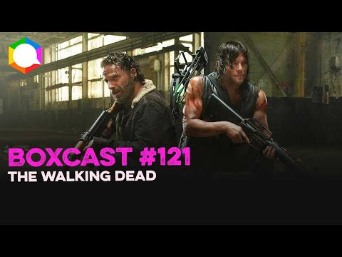 boxcast-121---the-walking-dead-|-podcast-|-boxpop