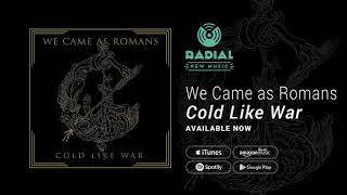 We Came As Romans Cold Like War Album Promo