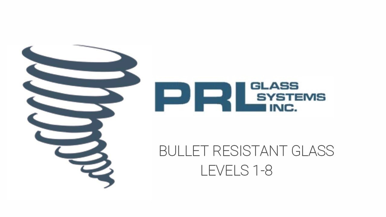 PRL's Bullet Resistant Glass for Ammunition Levels 1-8