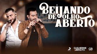 Guilherme e Benuto - Beijando de Olho Aberto (DVD AMANDO, BEBENDO E SOFRENDO)