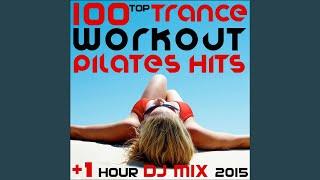 Progressive House Acid Trance Burn, Pt. 13 (Pilates DJ Mix 135 BPM)