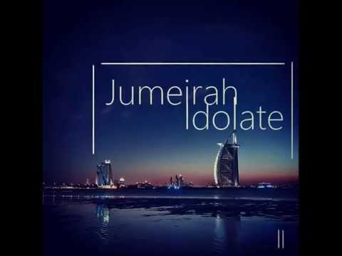 Jumeirah (Welcome To Dubai) - Idolate [Arabic Style Trap Music for people in Dubai]
