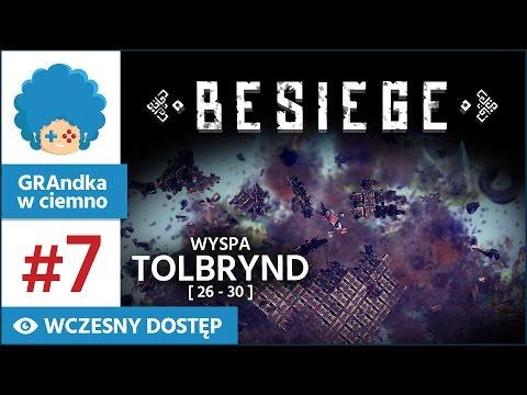 Besiege PL #7 - GRAmy! | Wyspa Tolbrynd, 26-30 | Sikawki i armatki