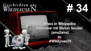 Stress in Wikipedia: Interview mit Stefan Seydel zu #WikiLovesTV & Radio | #34 Wikihausen