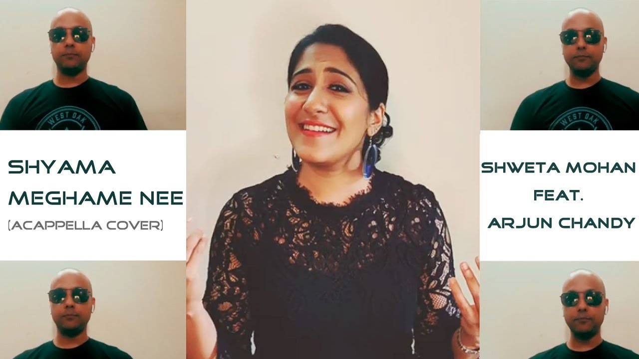 Shyama Meghame Nee (A cappella Cover) | Shweta Mohan Feat. Arjun Chandy